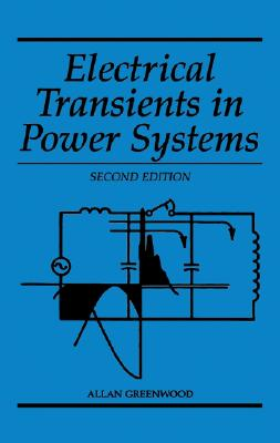 Electrical Transients in Power Systems By Greenwood, Allan