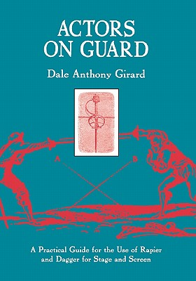 Actors on Guard By Girard, Dale Anthony